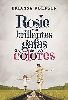 Rosie y sus brillantes gafas de colores (HarperCollins) de [Wolfson, Brianna]