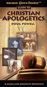 Holman QuickSource Guide to Christian Apologetics (Holman Quicksource Guides) (English Edition) di [Powell, Doug]