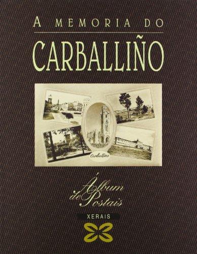 Descargar Libro A memoria do Carballiño (Grandes Obras - Álbums De Postais) de Carlos Díaz Martínez