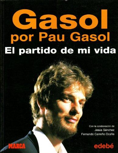 Partido de mi vida, el - gasol por pau gasol por Pau Gasol Saez
