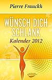 Wünsch dich schlank Kalender 2012