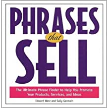 Phrases That Sell: The Ultimate Phrase Finder to Help You Promote Your Products, Services, and Ideas