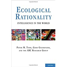 Ecological Rationality: Intelligence in the World (Evolution and Cognition) by Peter M. Todd (2012-04-10)
