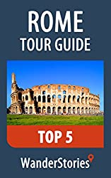Rome Tour Guide Top 5 - a travel guide and tour as with the best local guide