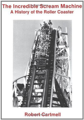 The Incredible Scream Machine: History of the Roller Coaster by robert (author) cartmell (1987-08-02) par robert (author) cartmell