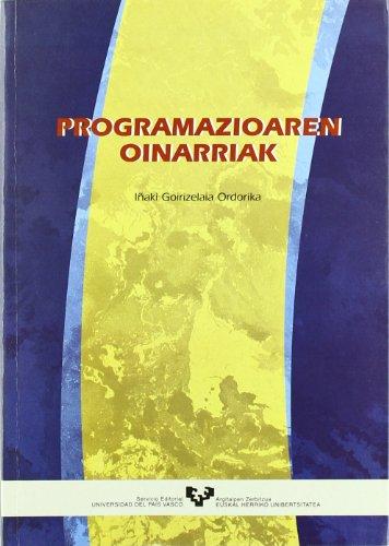 Programazioaren oinarriak (Vicerrectorado de Euskara) por Iñaki Goirizelaia Ordorika