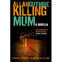 Killing Mum (English Edition)