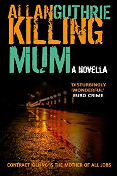 Killing Mum by [Guthrie, Allan]