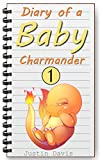 Diary of a Baby Charmander: Pokemon Short Stories for Children (Charmander & Friends Playtime Book 1)
