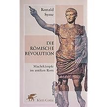 Die Römische Revolution. Machtkämpfe im antiken Rom.