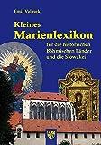 Kleines Marienlexikon für die historischen Böhmischen Länder und die Slowakei - Emil Valasek