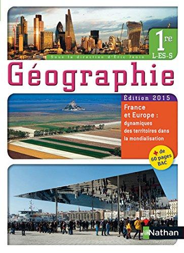 Géographie 1re L - ES - S - France et Europe : dynamiques des territoires dans la mondialisation