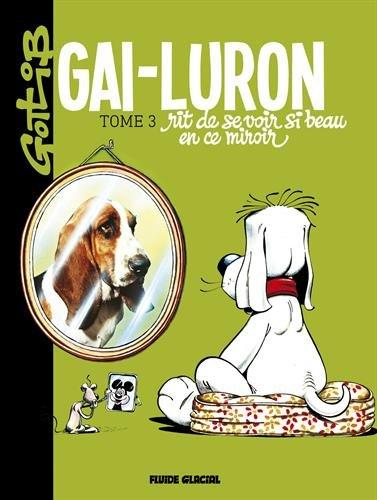 Gai-Luron, Tome 3 : Gai-Luron rit de se voir si beau en ce miroir