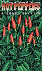 Hot Peppers: The Story of Cajuns and Capsicum (Chapel Hill Books) by Richard Schweid (1999-11-08)