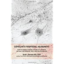 Coping with Peripheral Neuropathy: How to Handle Stress, Disability, Anxiety, Fatigue, Depression, Pain, and Relationships