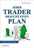Jeder Trader braucht einen Plan: Einfach erfolgreich traden