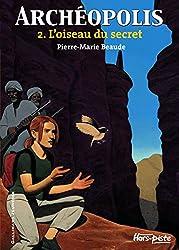 Archéopolis (Tome 2-L'oiseau du secret)
