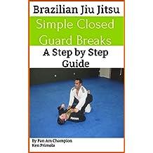 Brazilian Jiu Jitsu: Simple Guard Breaks (English Edition)