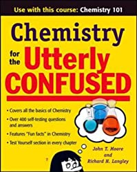[(Chemistry for the Utterly Confused)] [ By (author) Richard H. Langley, By (author) John Thomas Moore ] [June, 2007]