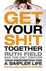 Get Your Sh!t Together: Your Prescription for a Simpler Life (Grit Doctor) (English Edition)