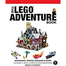The LEGO® Adventure Book: Spaceships, Pirates, Dragons & More!