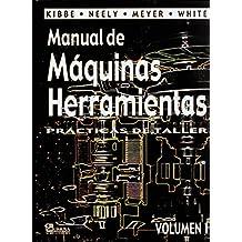 Manual de maquinas herramientas/ Manual Machine Tools: 1