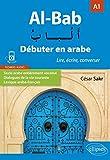 Al-Bab. Débuter en arabe. Lire, écrire, converser. Niveau A1