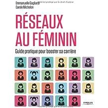 Réseaux au féminin: Guide pratique pour booster sa carrière.