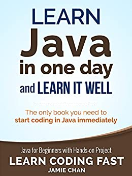 Java: Learn Java in One Day and Learn It Well. Java for