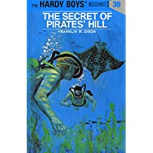 Hardy Boys 36: The Secret of Pirates' Hill (The Hardy Boys)