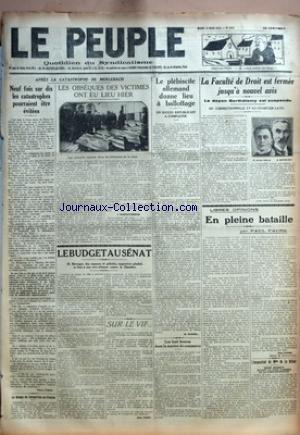 PEUPLE (LE) [No 1544] du 31/03/1925 - APRES LA CATASTROPHE DE MERLEBACH - NEUF FOIS SUR DIX LES CATASTROPHES POURRAIENT ETRE EVITEES PAR PIERRE VIGNE - LE DRAME DE CORMEILLES-EN-PARISIS - LES OBSEQUES DES VICTIMES ONT EU LIEU HIER - A SARREGUEMINES - LE BUDGET AU SENAT - SUR LE VIF PAR JEAN ZISKA - LE PLEBISCITE ALLEMAND DONNE LIEU A BALLOTTAGE - UN SUCCES REPUBLICAIN A COMPLETER PAR M. HARMEL - LES HUIT HEURES DANS LA MARINE DE COMMERCE - LA FACULTE DE DROIT EST FERMEE JUSQU'A NOUVEL AVIS - LE