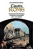 Image de L'autre Rome: Une histoire des Romains à l'époque communale - XIIème - XIVème siècle