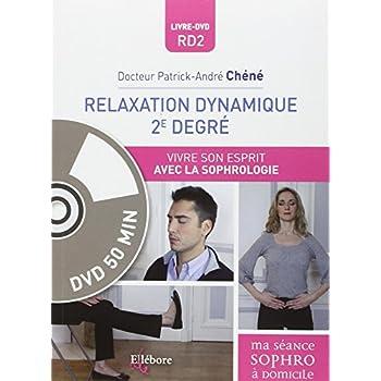 Relaxation dynamique 2è degré - Vivre son esprit avec la sophrologie - Livre + DVD