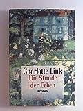 Die Stunde der Erben : Roman. Link, Charlotte: Die Sturmzeit-Trilogie ; 3 Meine Edition BestBook