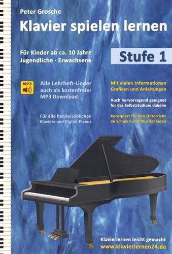 Klavier spielen lernen: Der einfache und schnelle Weg zum Klavierspielen - Klavierlernen leicht gemacht, Stufe 1: Für Kinder ab ca. 10 Jahre, Jugendliche und Erwachsene - Einfach Lernen Klavier