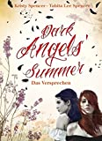 Kristy Spencer, Tabita Lee Spencer: Dark Angels' Summer. Das Versprechen