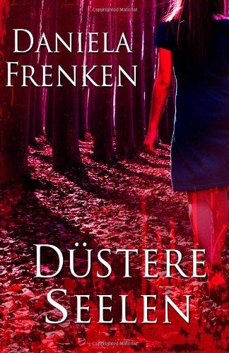 Buchseite und Rezensionen zu 'Düstere Seelen' von Daniela Frenken
