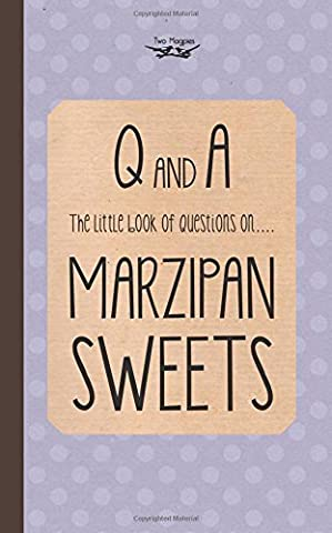 The Little Book of Questions on Marzipan Sweets (Q & A Series) by Publishing, Two Magpies (2014) Paperback