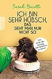 Sarah Bosetti - Taschenbuch 'Ich bin sehr hübsch, das sieht man nur nicht so: Von einer, die auszog, das Scheitern zu lernen'  (20.10.2017)