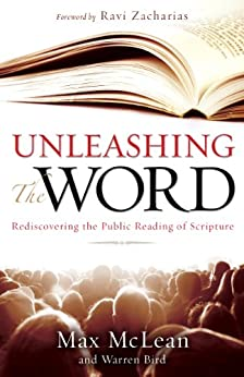 Unleashing the Word: Rediscovering the Public Reading of Scripture by [McLean, Max, Bird, Warren]