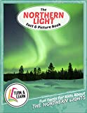 The Northern Light Fact and Picture Book: Fun Facts for Kids About Northern Lights