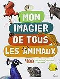 Mon imagier de tous les animaux : 400 Photos pour découvrir les animaux