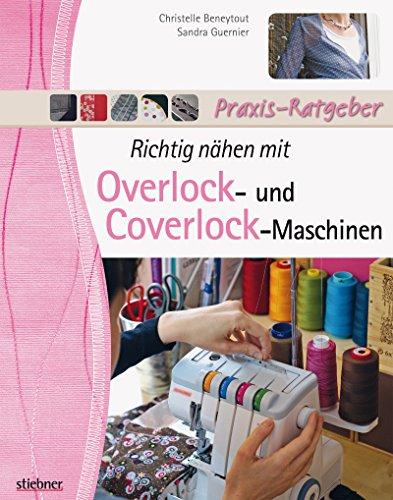Richtig nähen mit Overlock- und Coverlock-Maschinen -