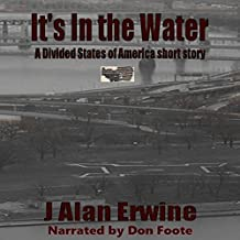 It's in the Water: A Divided States of America Short Story