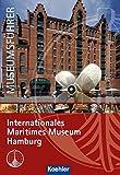 Museumsführer: Internationales Maritimes Museum Hamburg