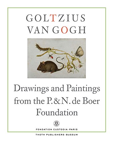 Goltzius to van gogh - drawings and paintings from the p. & n. de boer foundation: drawings and paintings from the P. and N. de Boer Foundation por Ger Luijten