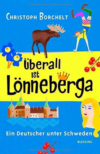 Überall ist Lönneberga: Ein Deutscher unter Schweden: Alle Infos bei Amazon