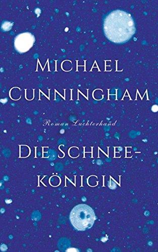 Buchseite und Rezensionen zu 'Die Schneekönigin: Roman' von Michael Cunningham