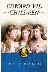 Edward VII's Children Kindle Edition