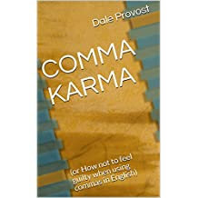 COMMA KARMA: (or How not to feel guilty when using commas in English) (English Edition)